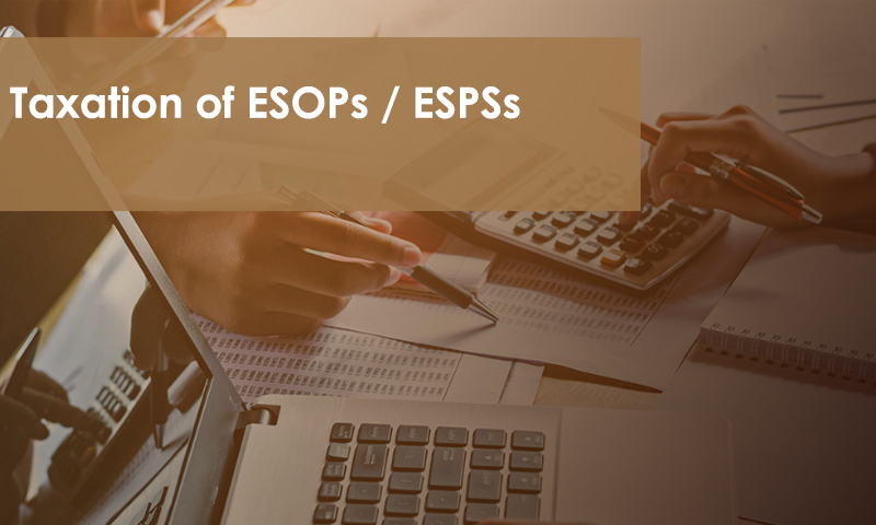 Taxation Of ESOPs & ESPSs Benefits in India